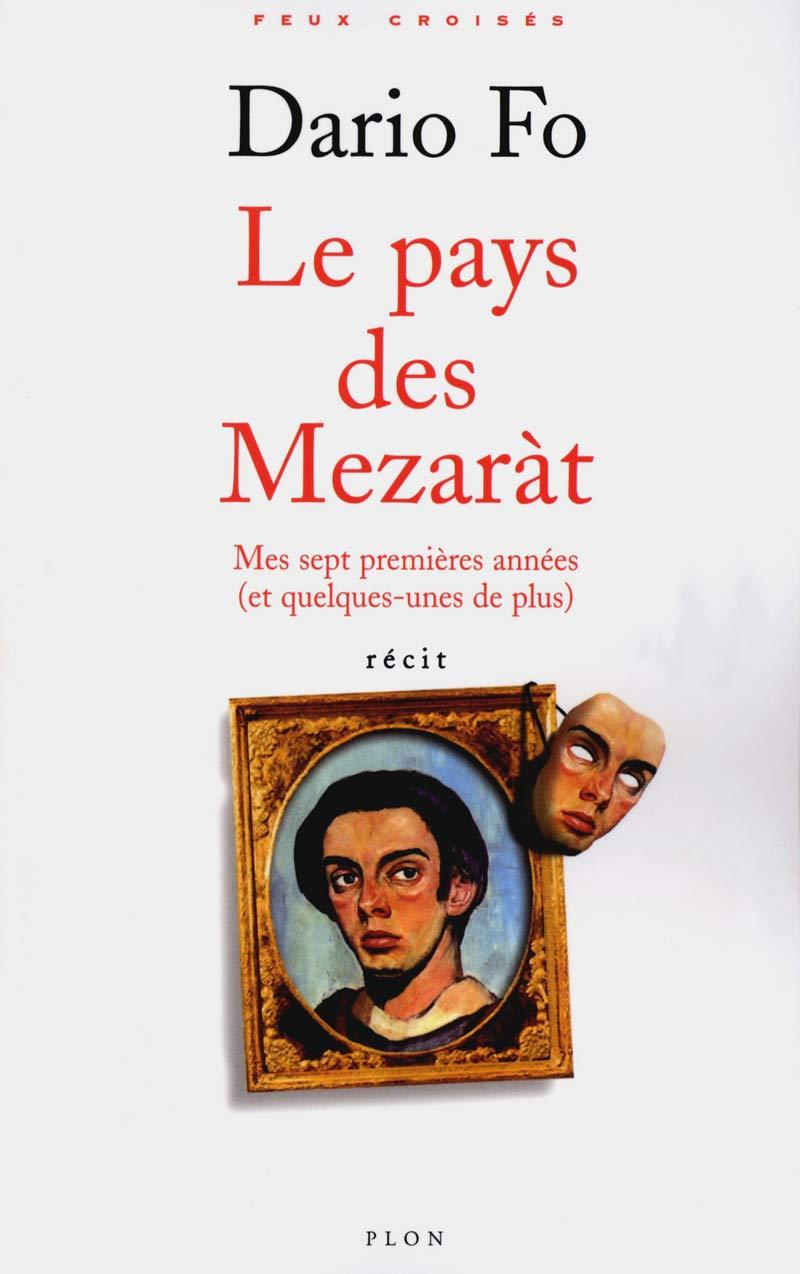 LE PAYS DE MEZARÀT. MES SEPT PREMIÈRES ANNÉS (ET UN PEU PLUS)