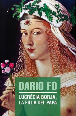 Lucrècia Borja, la filla del Papa