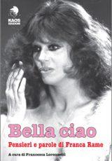 Bella Ciao - Pensieri e parole di Franca Rame