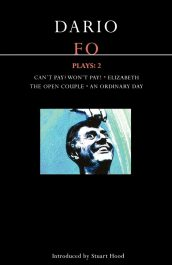 FO PLAYS 2 <p/> Can't pay? Won't pay!, elizabeth, the open couple, an ordinary day